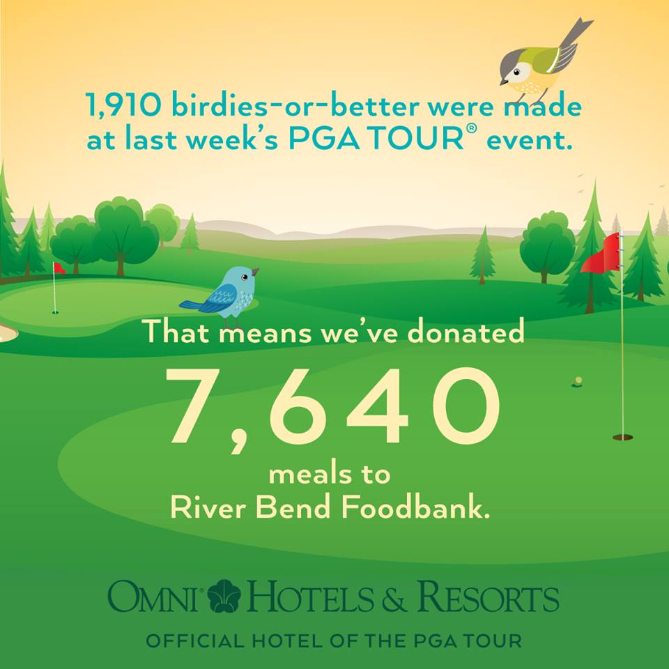 1,910 birdies-or-better were made at last week's PGA Tour event. That means we've donated 7,640 meals to River Bend Foodbank. Omni Hotels & Resorts. Official Hotel of the PGA Tour