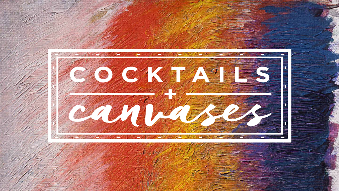 cocktails + canvases