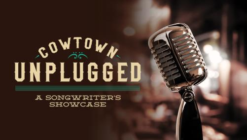 Cowtown Unplugged: A Songwriter's Showcase