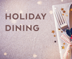 DINE WITH US THIS HOLIDAY SEASON